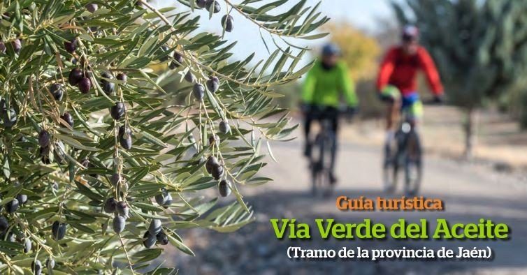 Jaén publishes the guide of the Via Verde del Aceite
